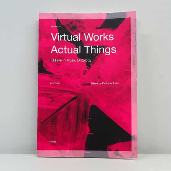 Virtual Works Actual Things