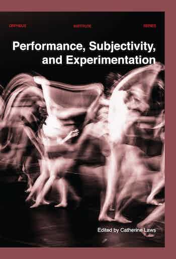 Performance Subjectivity And Experimentation